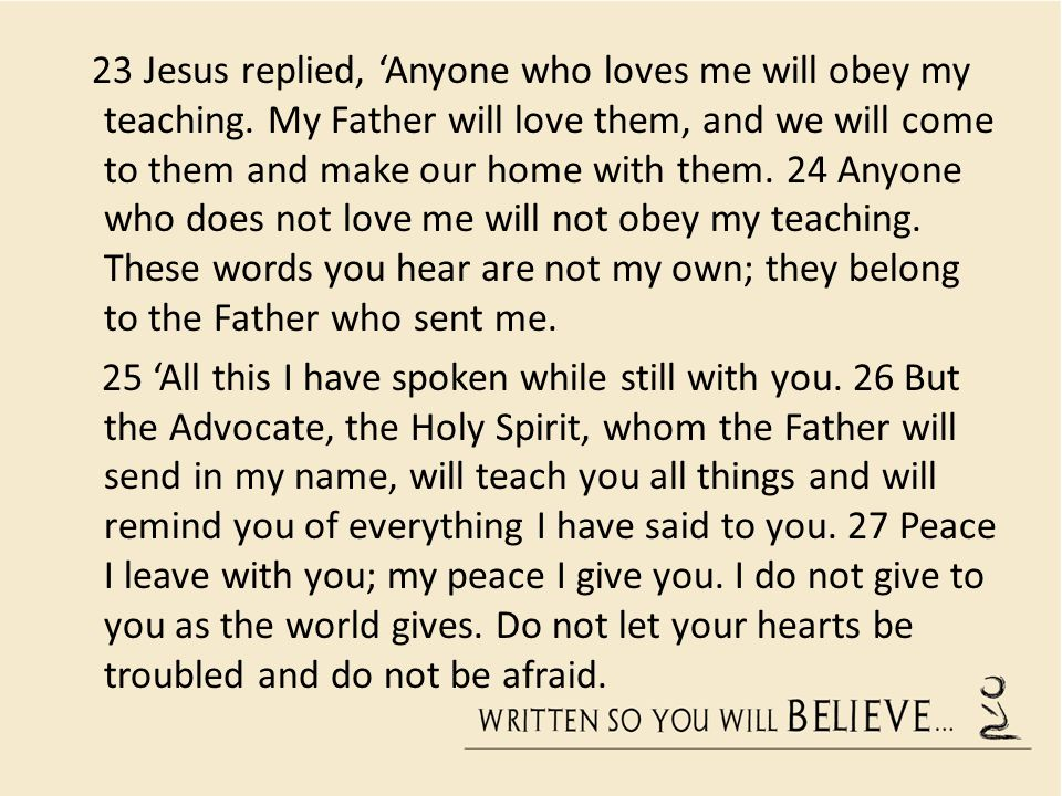 23 Jesus replied, 'Anyone who loves me will obey my teaching