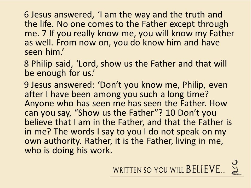 6 Jesus answered, 'I am the way and the truth and the life