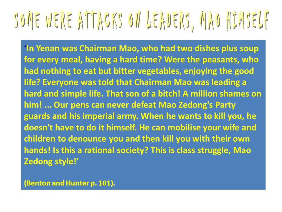 SOME WERE ATTACKS ON LEADERS, MAO HIMSELF