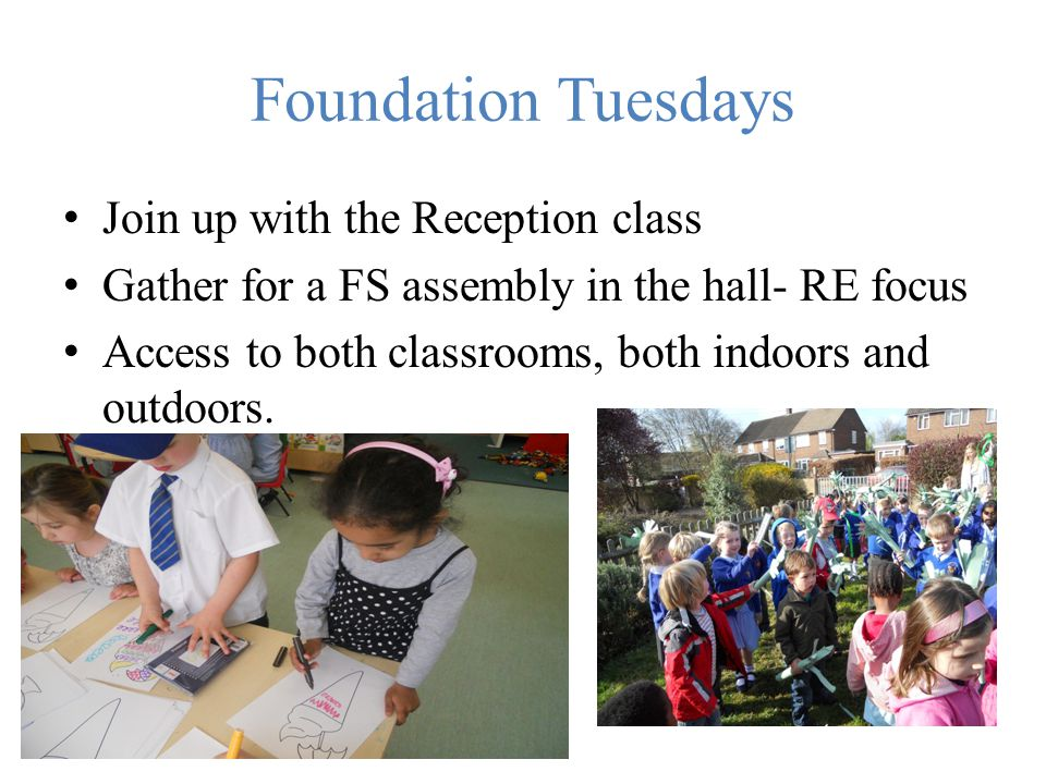 Foundation Tuesdays Join up with the Reception class