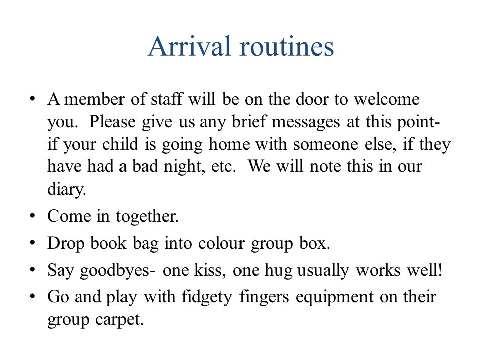Arrival routines