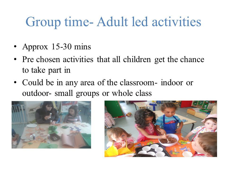 Group time- Adult led activities