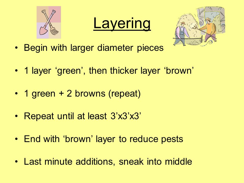 Layering Begin with larger diameter pieces