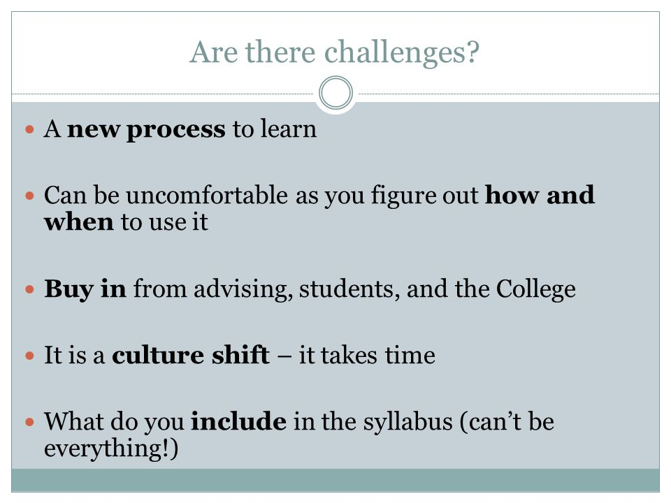 Are there challenges A new process to learn