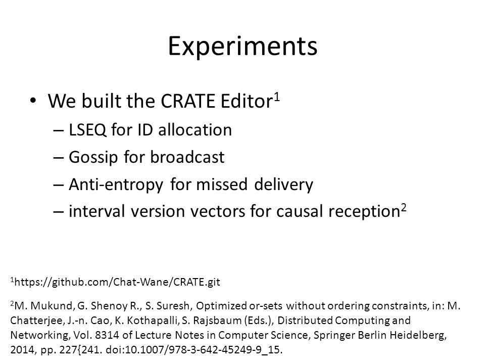 Experiments We built the CRATE Editor1 LSEQ for ID allocation