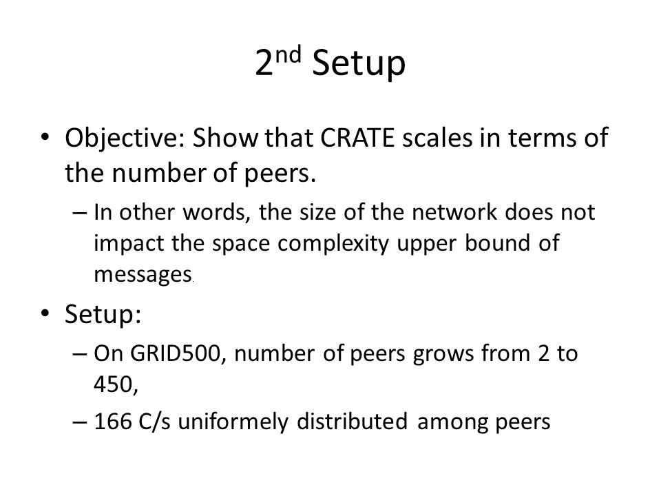 2nd Setup Objective: Show that CRATE scales in terms of the number of peers.