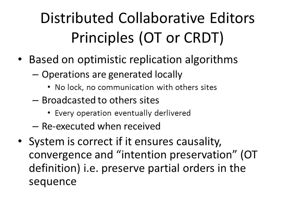 Distributed Collaborative Editors Principles (OT or CRDT)
