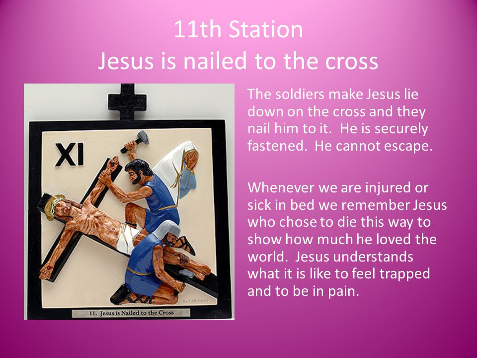 11th Station Jesus is nailed to the cross