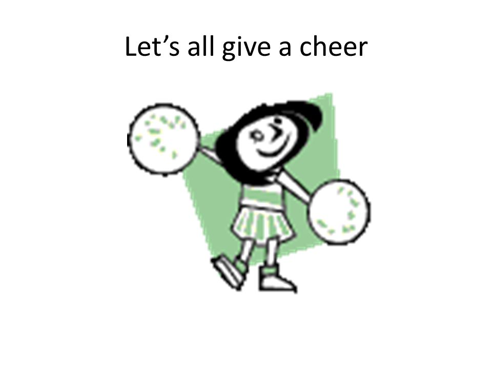 Let's all give a cheer