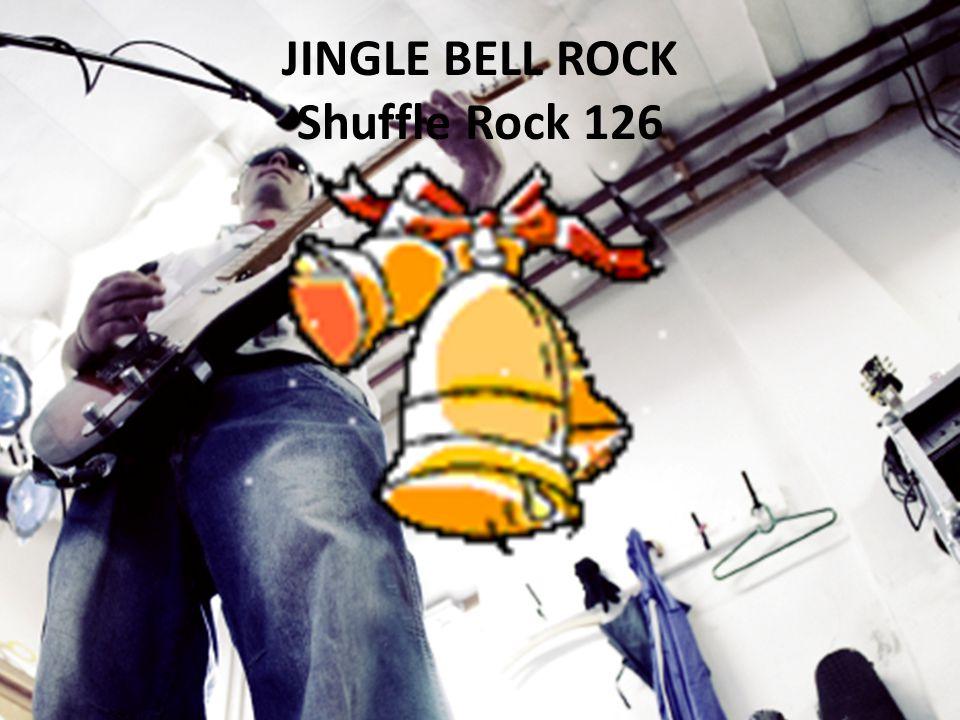 JINGLE BELL ROCK Shuffle Rock 126