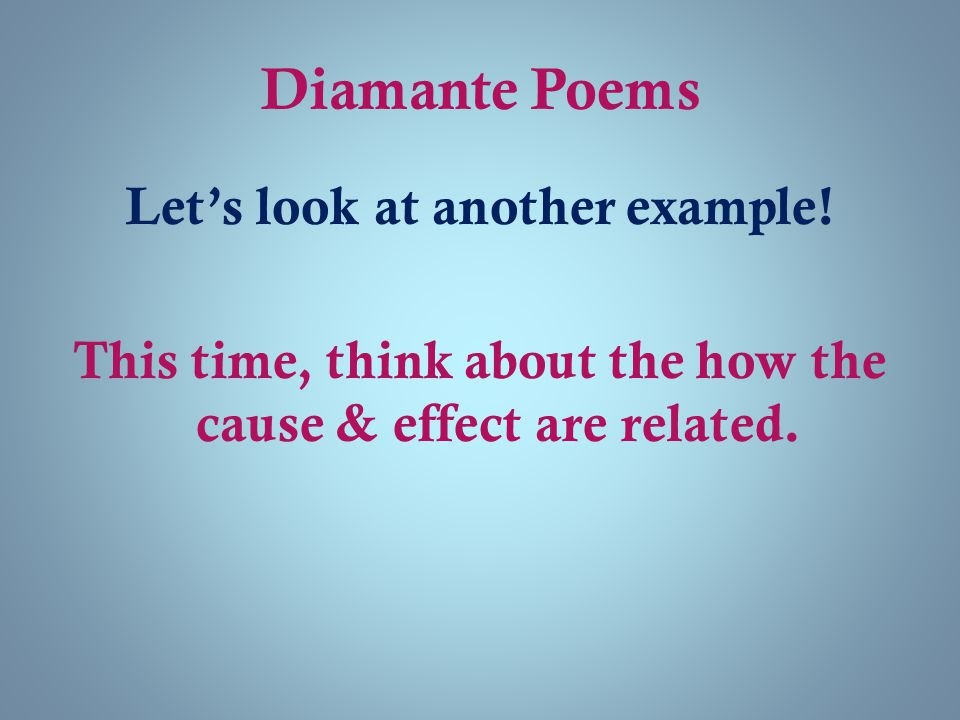 Diamante Poems Let's look at another example.