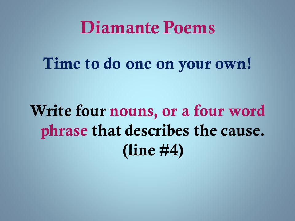 Diamante Poems Time to do one on your own.