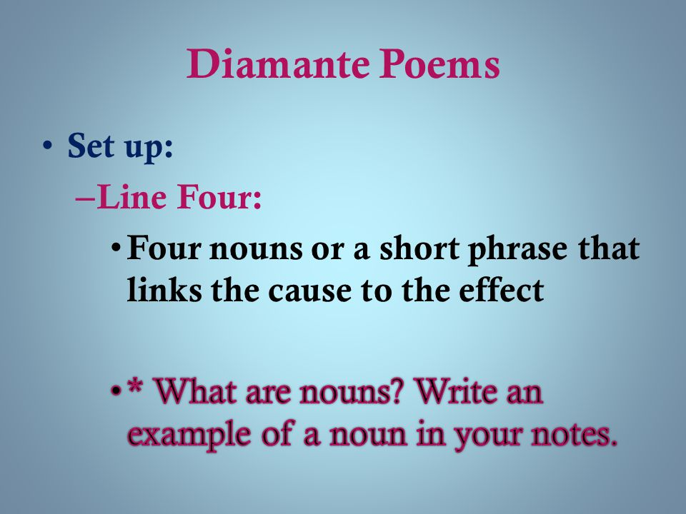 Diamante Poems Set up: Line Four: