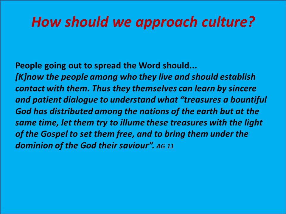How should we approach culture