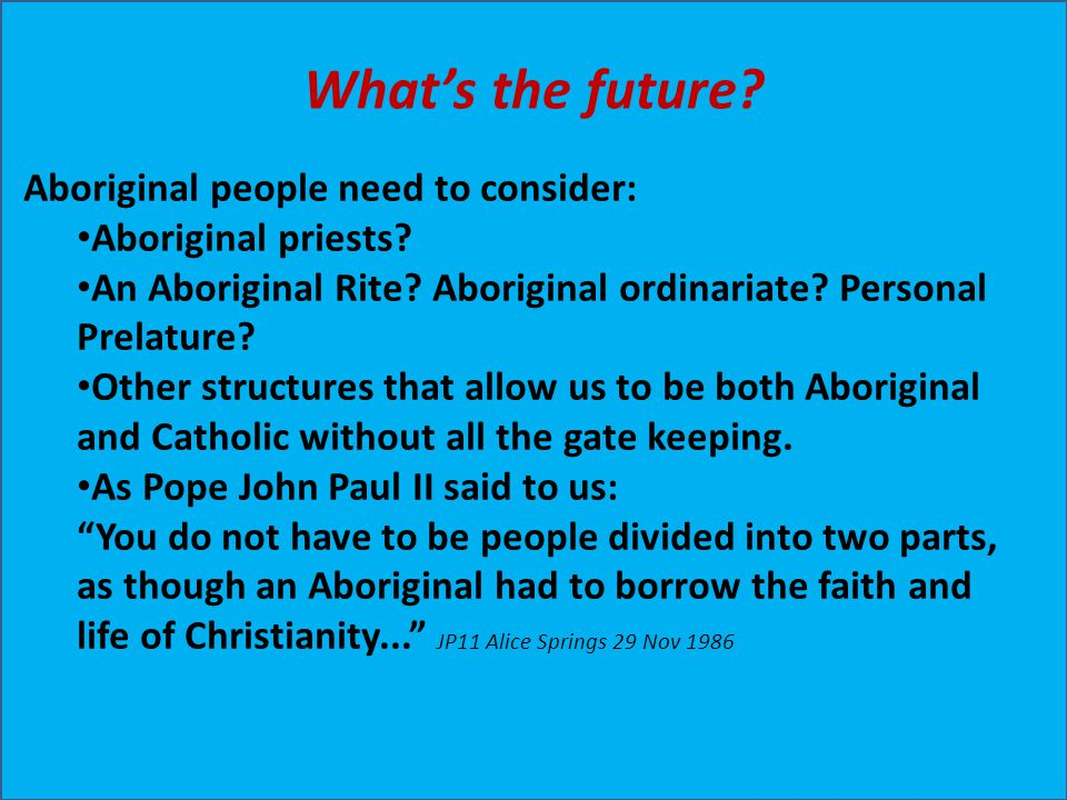 What's the future Aboriginal people need to consider:
