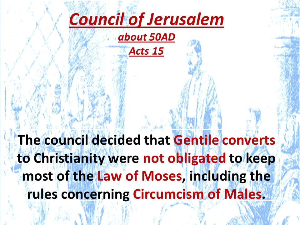 Council of Jerusalem about 50AD. Acts 15.