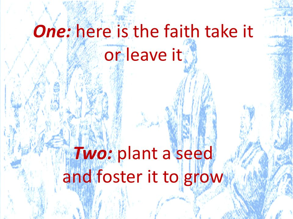One: here is the faith take it