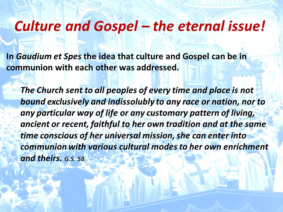 Culture and Gospel – the eternal issue!