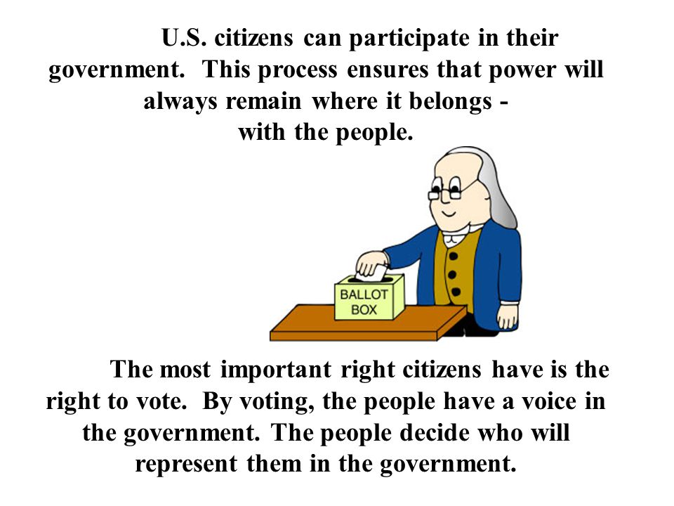 U. S. citizens can participate in their government