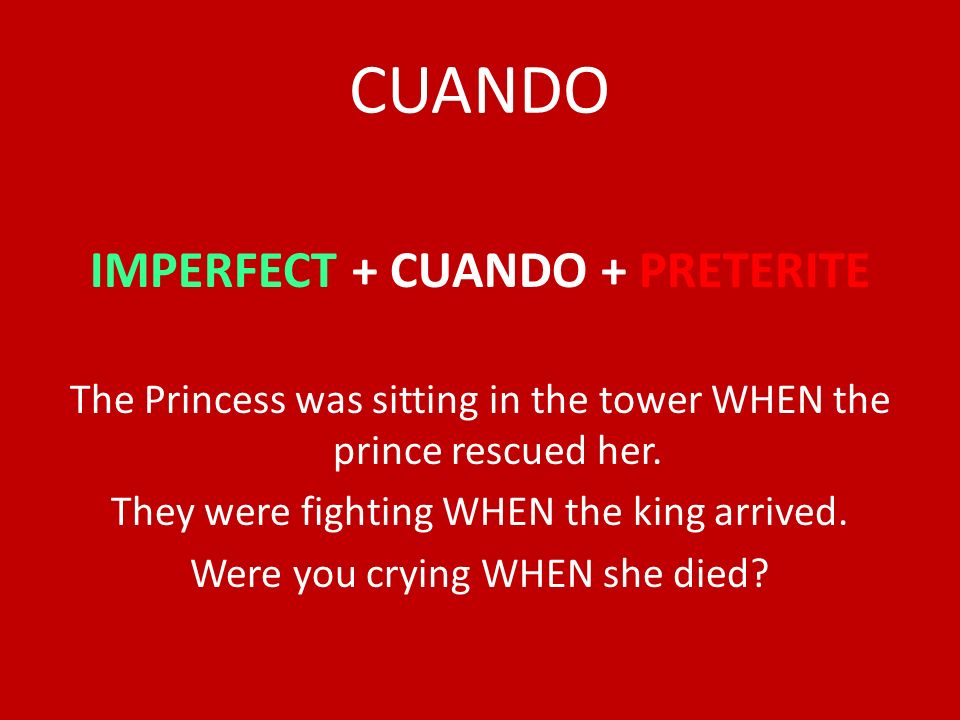 IMPERFECT + CUANDO + PRETERITE