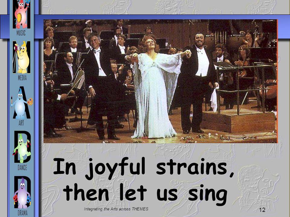 In joyful strains, then let us sing