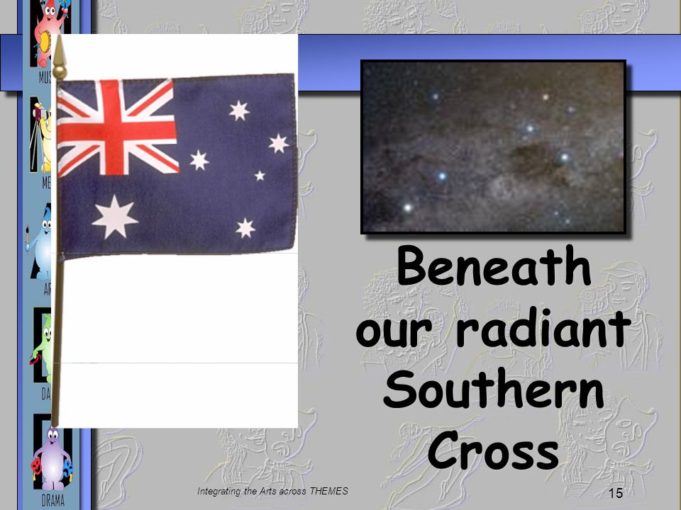 Beneath our radiant Southern Cross