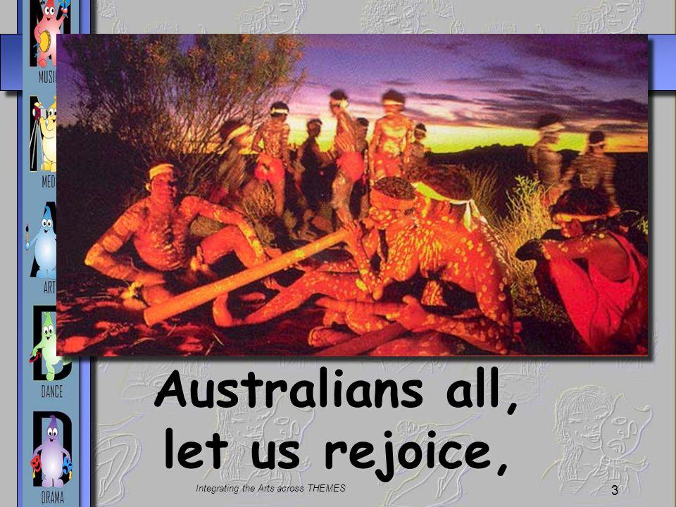 Australians all, let us rejoice,