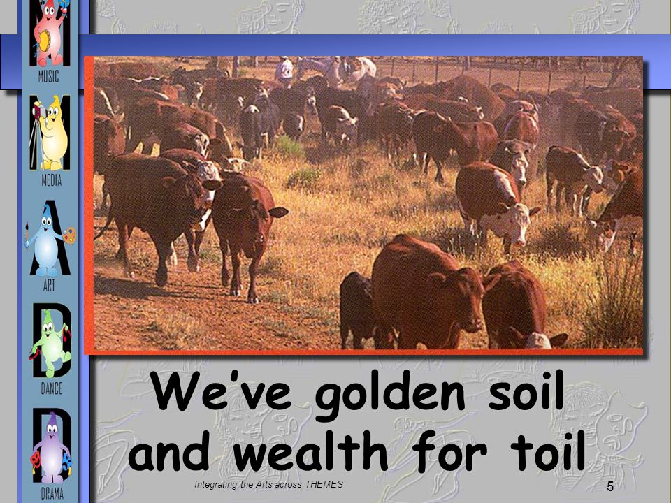 We've golden soil and wealth for toil