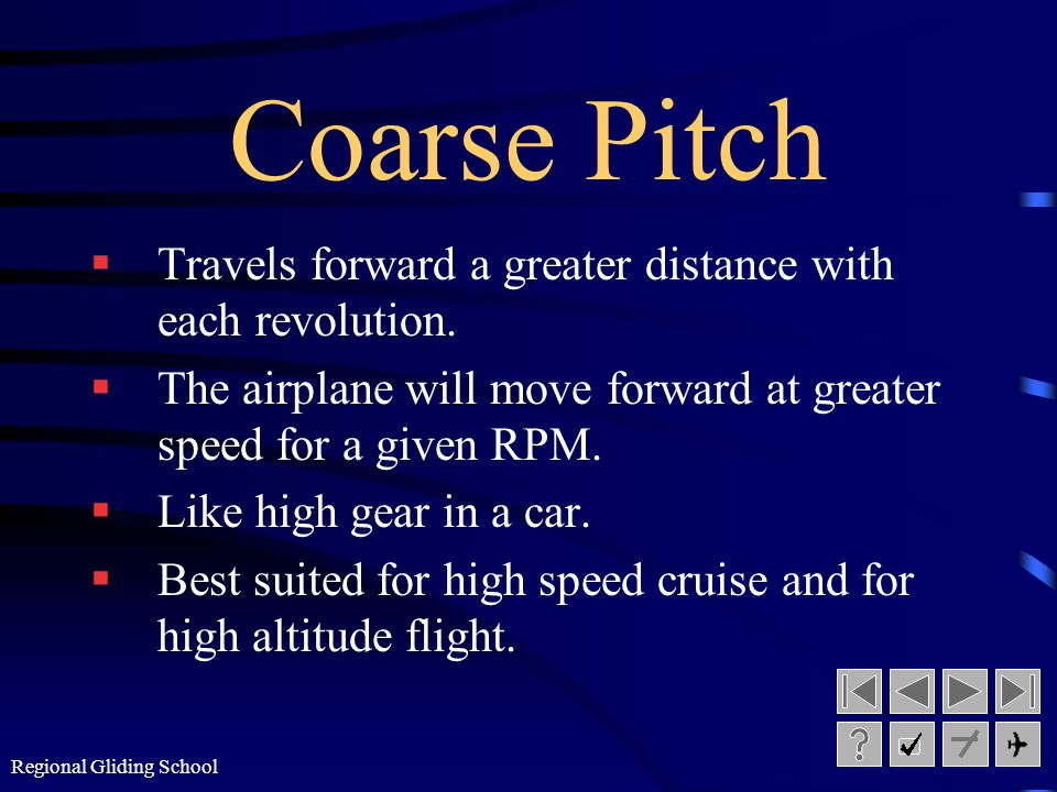 Coarse Pitch Travels forward a greater distance with each revolution.