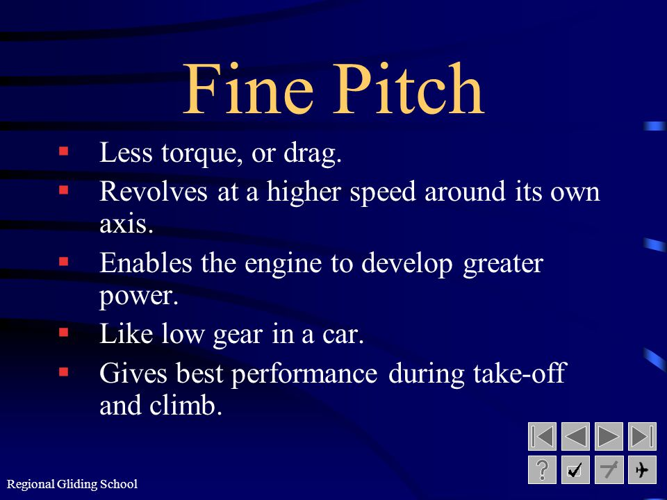 Fine Pitch Less torque, or drag.