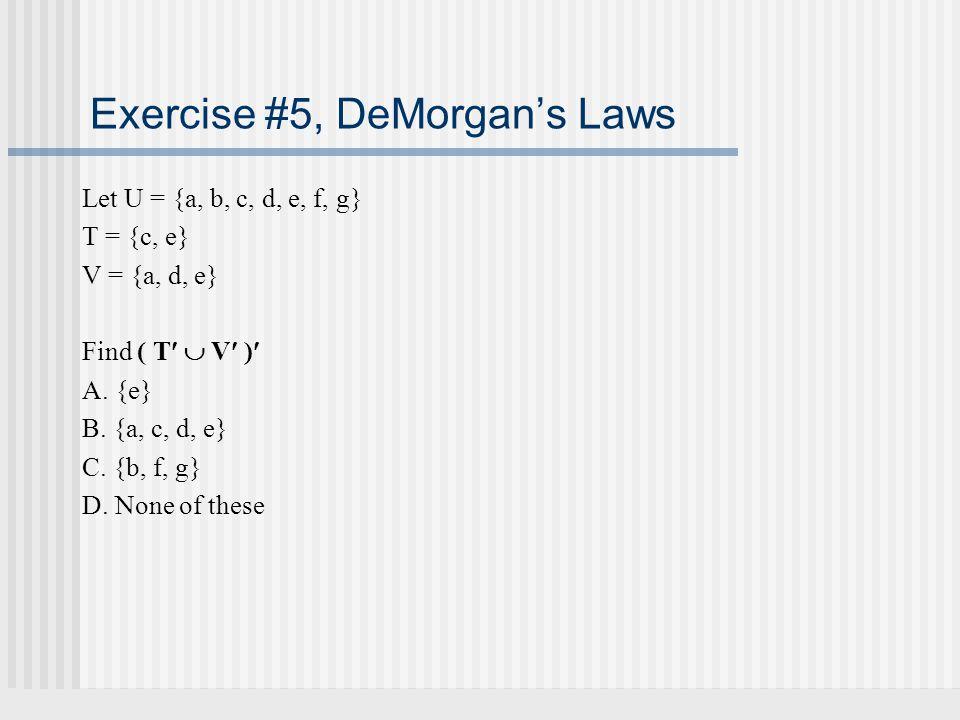 Exercise #5, DeMorgan's Laws