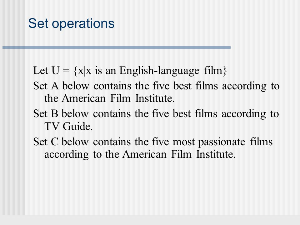 Set operations Let U = {x|x is an English-language film}