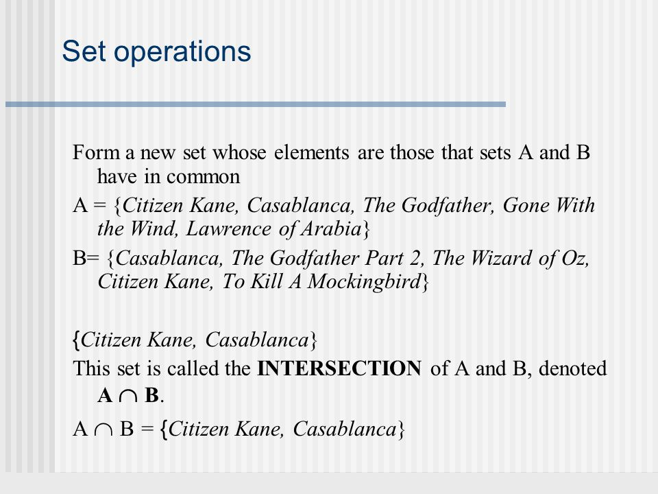 Set operations Form a new set whose elements are those that sets A and B have in common.