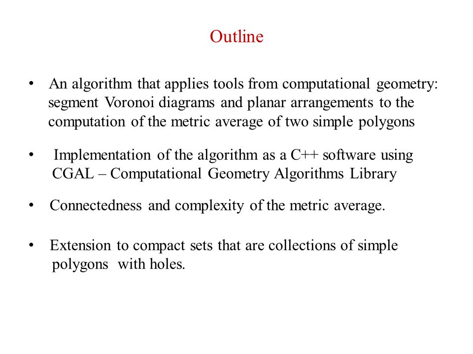 Outline An algorithm that applies tools from computational geometry: