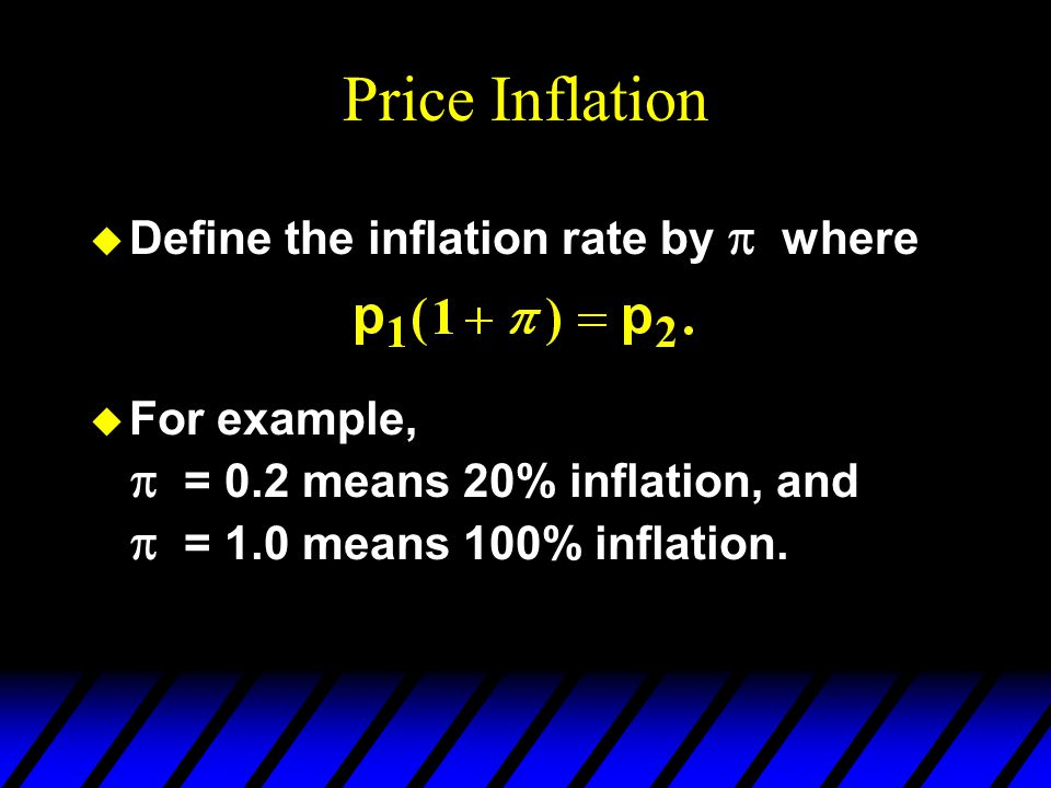 Price Inflation Define the inflation rate by p where