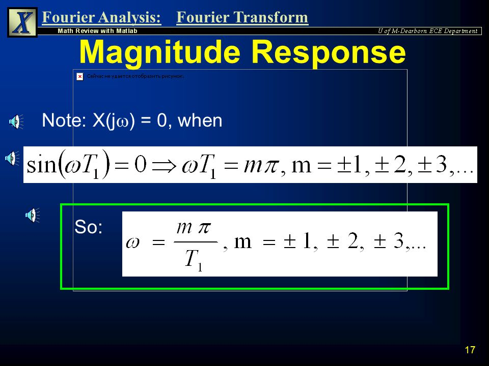 Magnitude Response Note: X(jw) = 0, when So:
