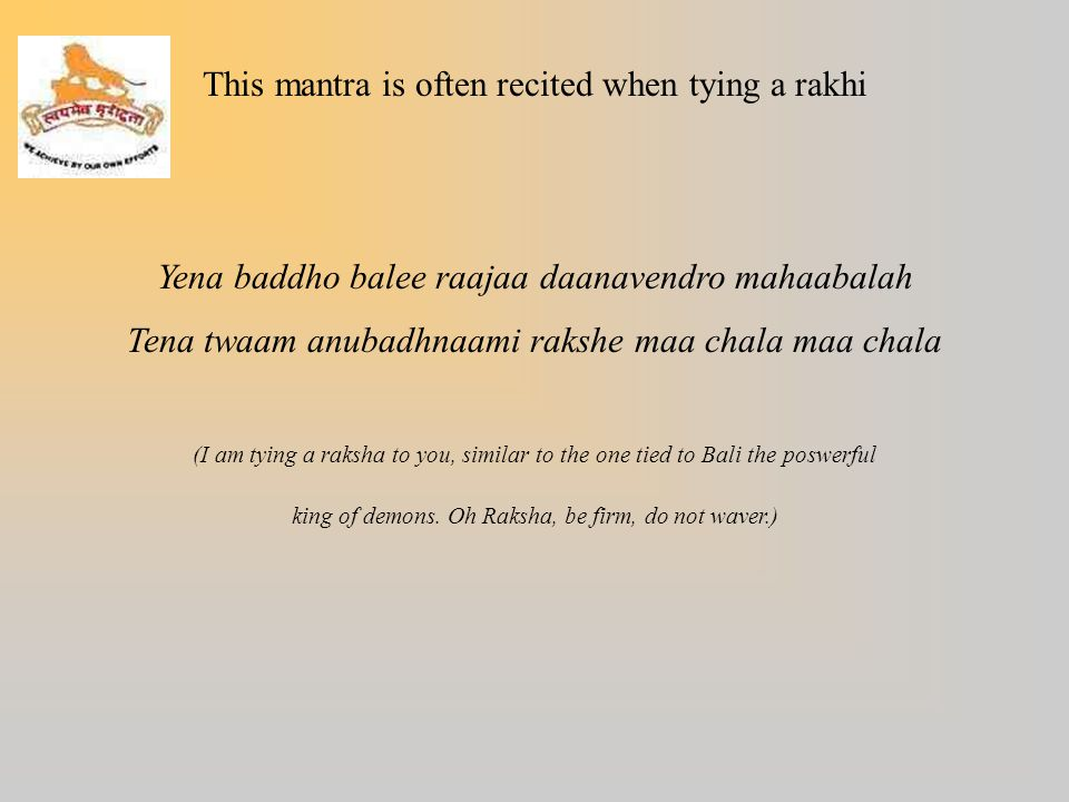 This mantra is often recited when tying a rakhi