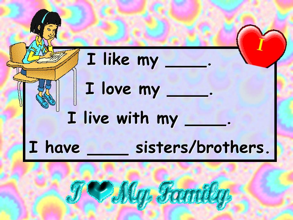 I have ____ sisters/brothers.