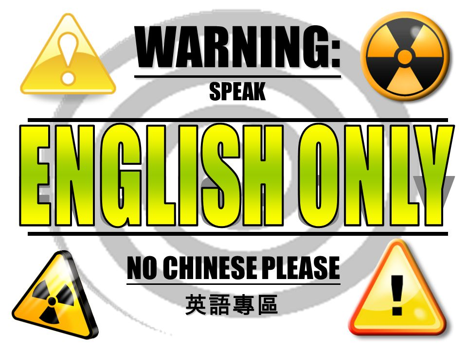 WARNING: SPEAK ENGLISH ONLY NO CHINESE PLEASE 英語專區