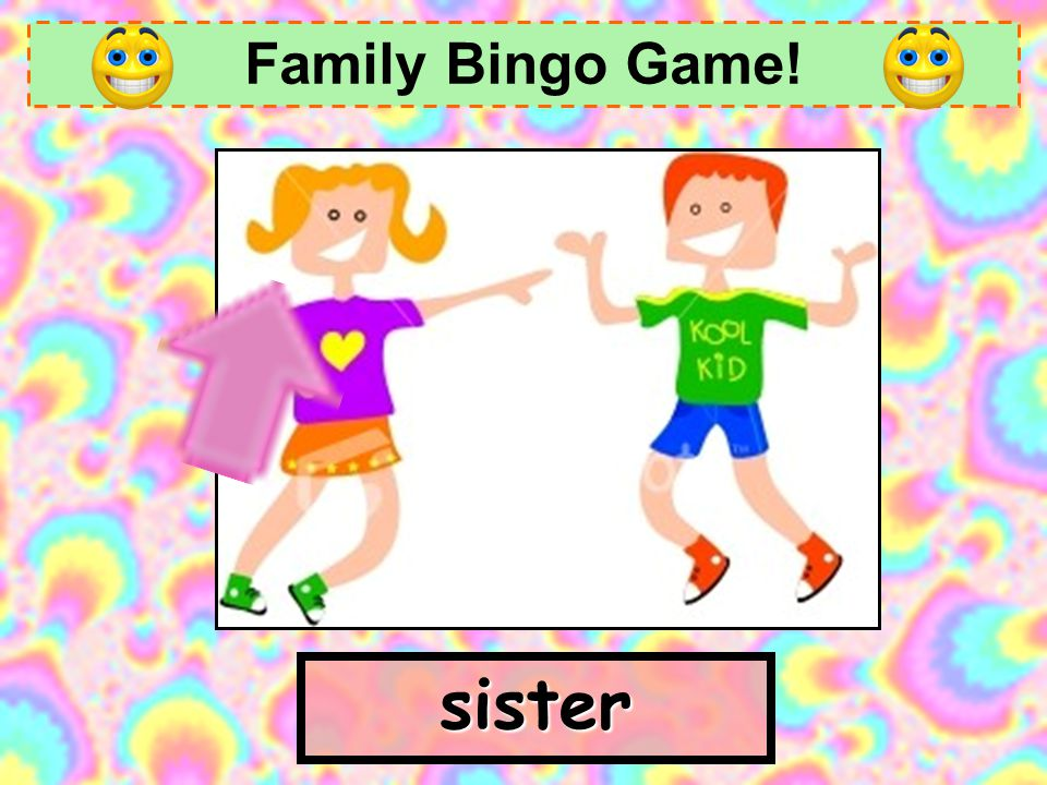 Family Bingo Game! sister