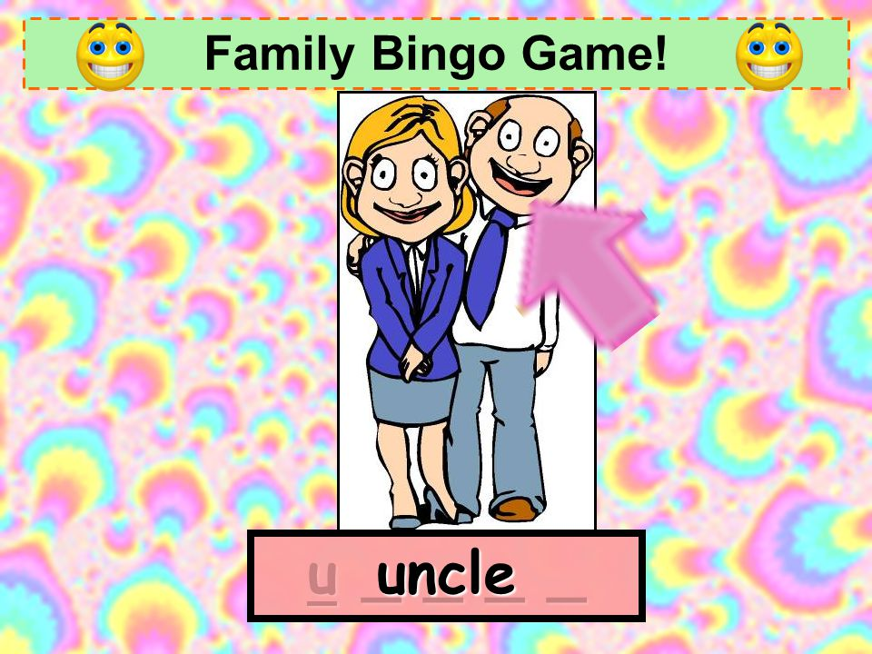 Family Bingo Game! uncle u _ _ _ _
