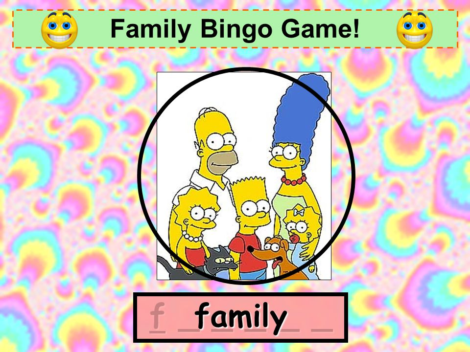 Family Bingo Game! family f _ _ _ _ _