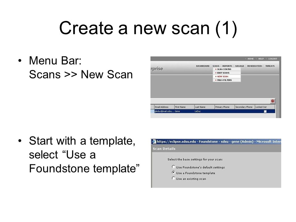 Create a new scan (1) Menu Bar: Scans >> New Scan