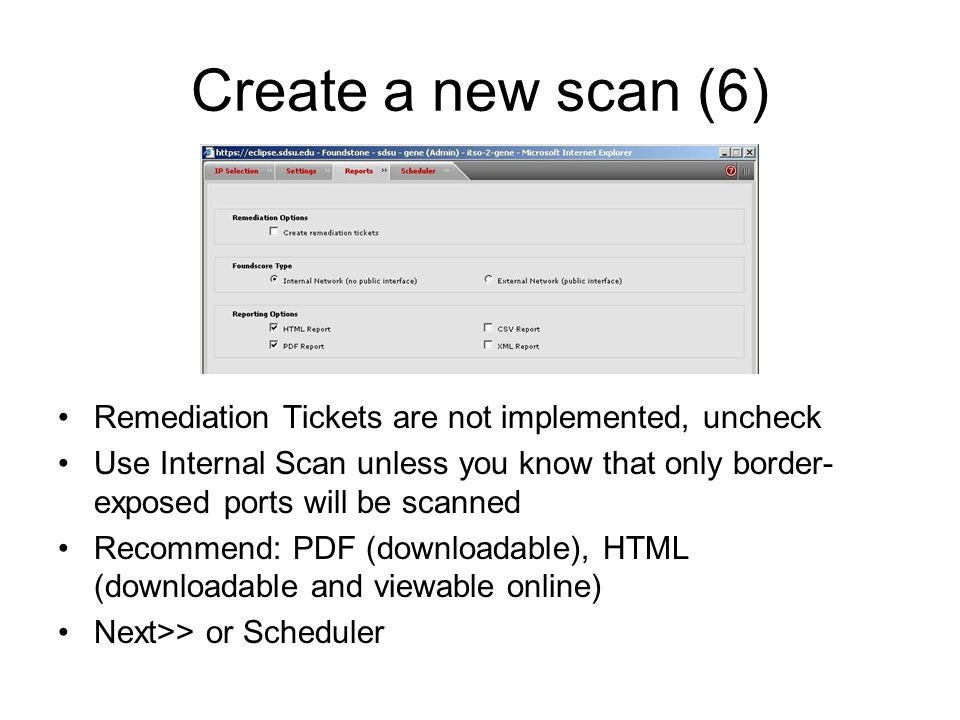Create a new scan (6) Remediation Tickets are not implemented, uncheck