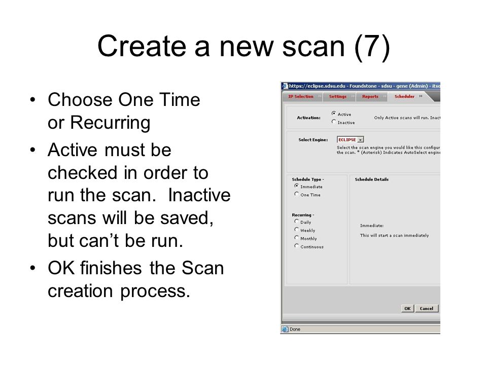 Create a new scan (7) Choose One Time or Recurring