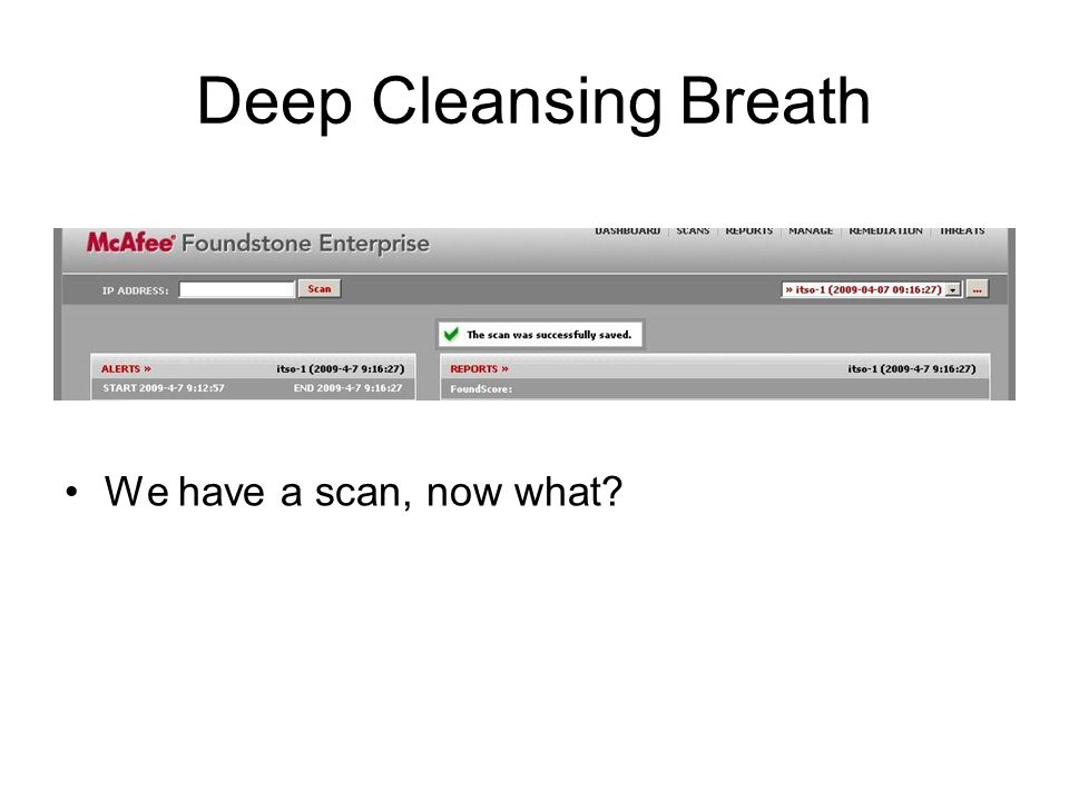 Deep Cleansing Breath We have a scan, now what