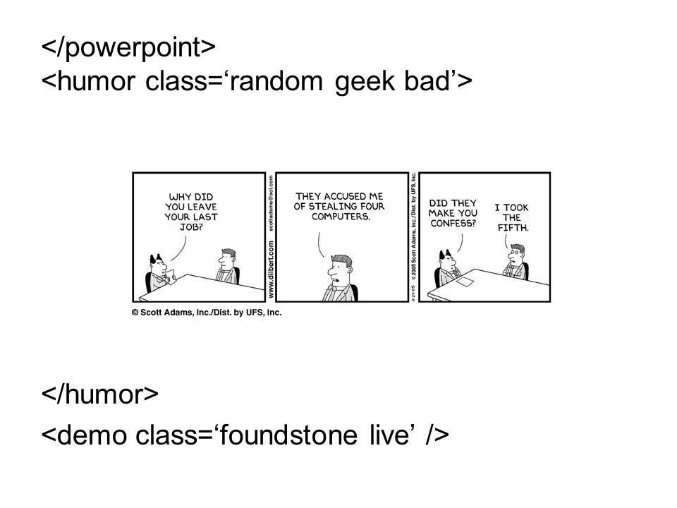 </powerpoint> <humor class='random geek bad'>