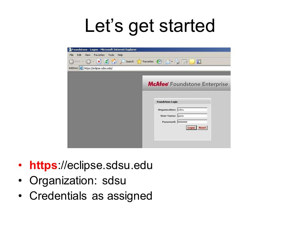 Let's get started https://eclipse.sdsu.edu Organization: sdsu