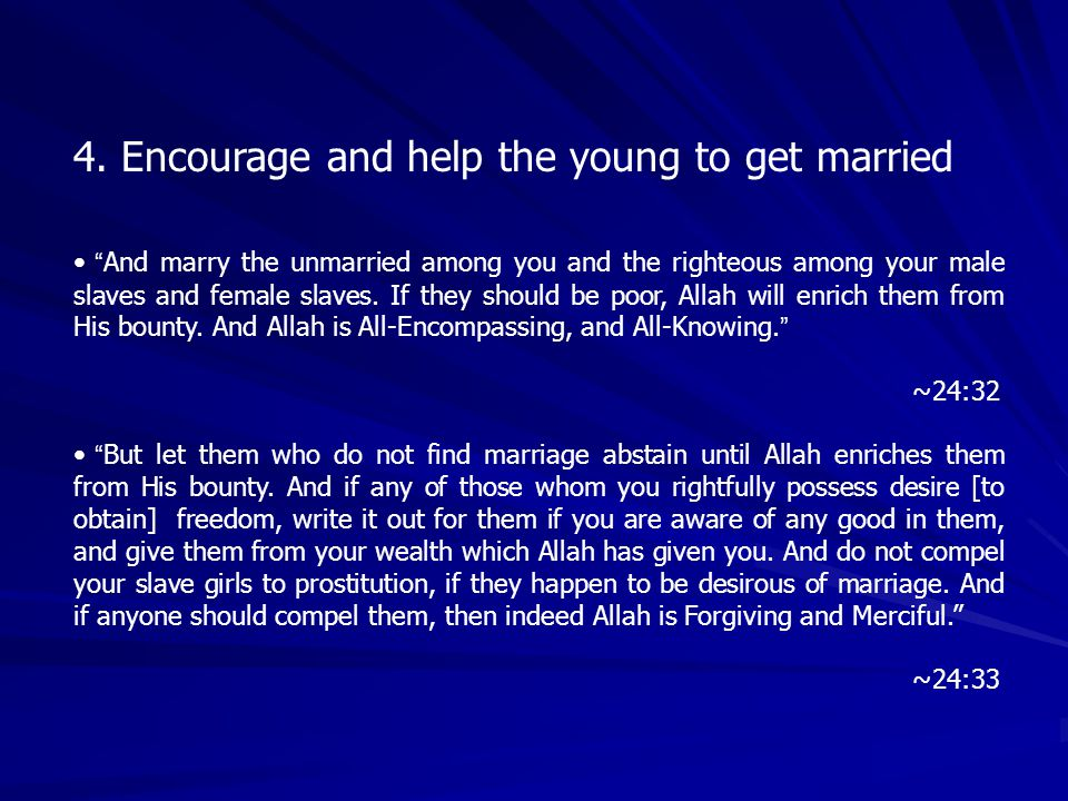 4. Encourage and help the young to get married
