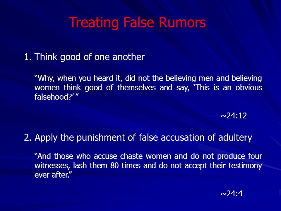 Treating False Rumors Think good of one another